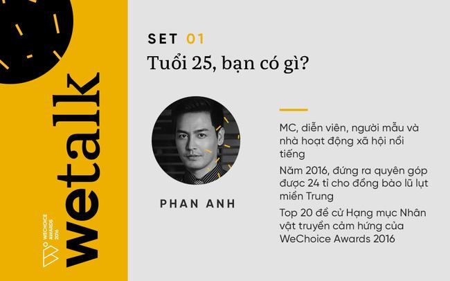 25 tuổi, bạn có gì? Và tuổi 25 của MC Phan Anh, Tiên Tiên, Lan Khuê, nhà thơ Phong Việt,... họ có gì? - Ảnh 5.