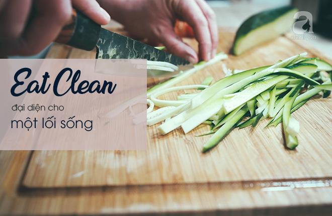 Bóc mẽ kiểu dinh dưỡng Eat Clean thần thánh - giảm cân cũng được, tăng cân cũng xong! - Ảnh 2.