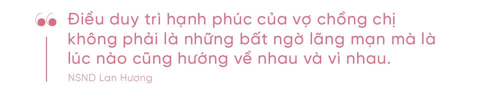 """NSND Lan Hương """"Bông"""": Con gái đi lấy chồng thì nên xem gia đình chồng chính là gia đình mình - Ảnh 10."""