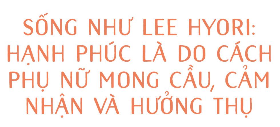 Sống như Lee Hyori: Hạnh phúc là do cách phụ nữ mong cầu, cảm nhận và hưởng thụ - Ảnh 1.