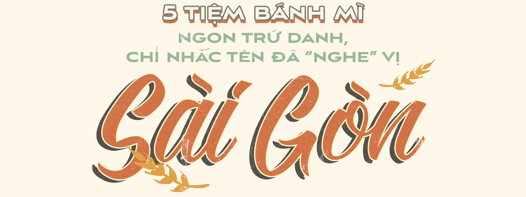 """5 tiệm bánh mì ngon trứ danh, chỉ nhắc tên đã """"nghe"""" vị Sài Gòn - Ảnh 1."""