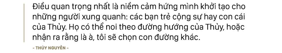 """NTK Thủy Nguyễn: """"Thành tựu lớn nhất lại không đến từ những giá trị mà công chúng thường thấy"""" - Ảnh 16."""