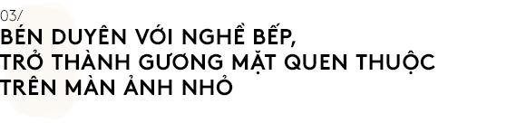 Nguyễn Dzoãn Cẩm Vân - Qua bao truân chuyên để thành Huyền thoại của gian bếp Việt, cuối cùng vì chữ An mà buông bỏ tất cả - Ảnh 5.