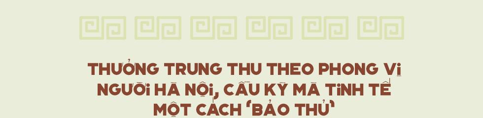 Tinh tế, cầu kỳ như Trung thu truyền thống của người Hà Nội: Chừng nào người lớn còn mặn nồng, truyền thống làm sao mà nhạt được - Ảnh 8.