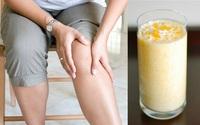 Thức uống chữa đau khớp hiệu quả, nhà có người lớn tuổi ai cũng phải biết