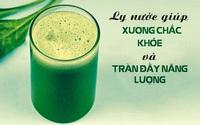 Mỗi sáng hãy uống ly nước hỗn hợp để xương chắc khỏe và tràn đầy năng lượng cả ngày