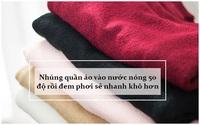 Mẹo giặt giũ quần áo thơm lâu bất chấp mùa mưa