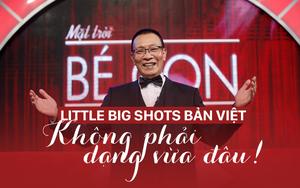 Little big shots bản Việt: Xem để thấy thế giới trẻ con đáng yêu thế nào!