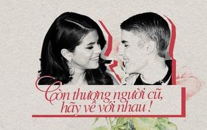 Selena Gomez tái hợp Justin Bieber: Còn thương người cũ, hãy về với nhau!