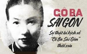 """""""Cô Ba Sài Gòn"""" ngoài đời thực: Nhan sắc thu phục đàn ông và cuộc chạy trốn cuối đời vì tin đồn chơi ngải"""