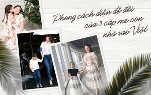 3 cặp mẹ con nhà sao Việt rất chăm mặc đồ đôi đồng điệu cùng nhau
