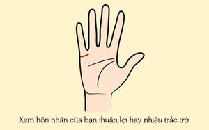 Xòe bàn tay xem hôn nhân của bạn thuận lợi hay nhiều trắc trở