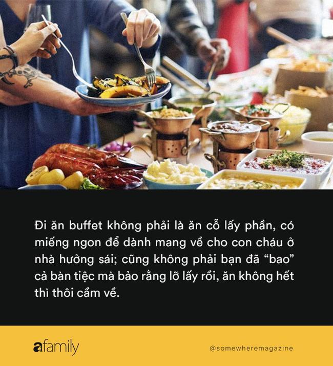 Đi ăn buffet lén lấy đồ mang về: Đừng để giá miếng ăn cao lên, giá trị nhân cách hạ xuống - Ảnh 3.