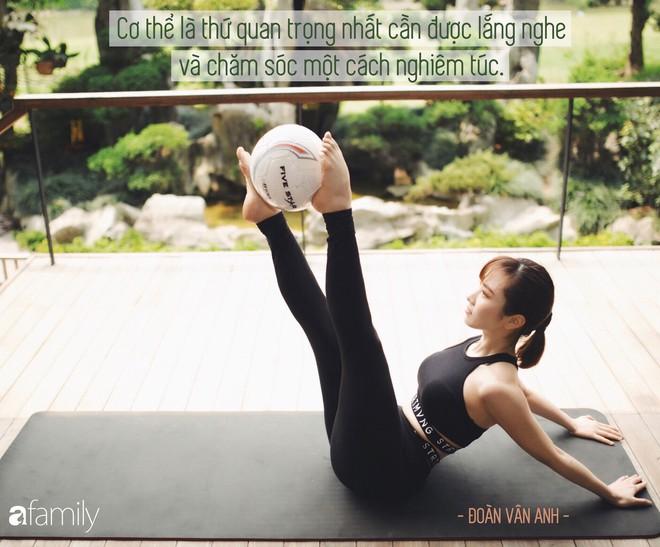 Học cách yêu bản thân như HLV Fitness Đoàn Vân Anh: Mình chỉ có một cơ thể để yêu trọn một cuộc đời! - Ảnh 6.