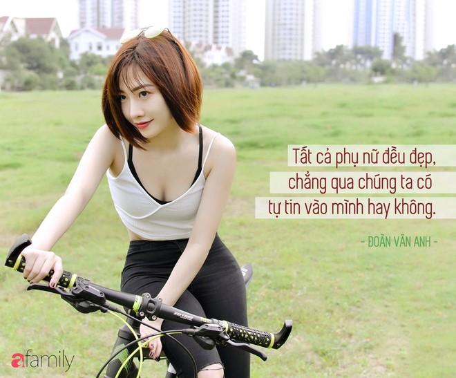 Học cách yêu bản thân như HLV Fitness Đoàn Vân Anh: Mình chỉ có một cơ thể để yêu trọn một cuộc đời! - Ảnh 8.