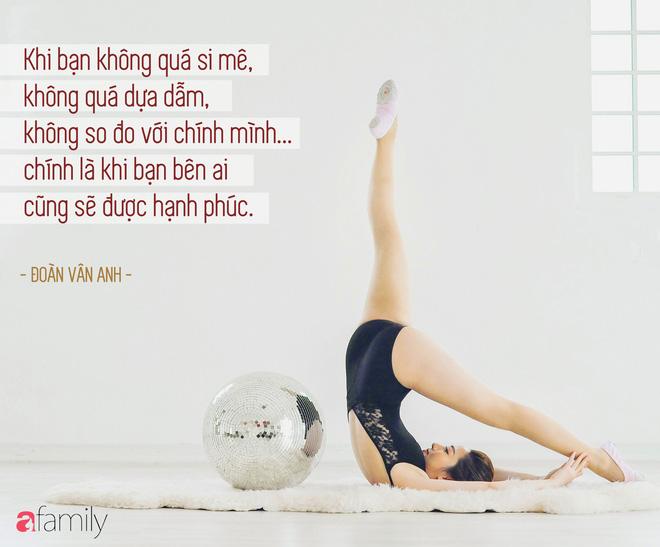 Học cách yêu bản thân như HLV Fitness Đoàn Vân Anh: Mình chỉ có một cơ thể để yêu trọn một cuộc đời! - Ảnh 9.