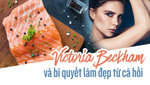 Victoria Beckham và bí quyết làm đẹp từ cá hồi