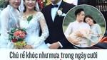 Chú rể khóc như mưa trong ngày cưới vì thương bố mẹ vợ đã gả con gái cho mình