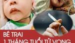 Bé trai 1 tháng tuổi tử vong do hít phải khói thuốc lá