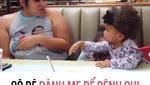 Cô bé đánh mẹ để bênh chị gái siêu đáng yêu