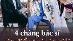 4 chàng bác sĩ vừa điển trai vừa giỏi hot nhất MXH