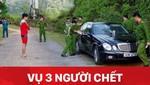 Vụ 3 người chết trong Mercedes là án mạng