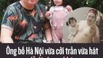 Ông bố Hà Nội vừa cởi trần vừa hát dỗ dành con khóc thức đêm trông con để vợ ngủ