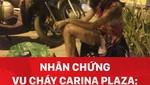 Nhân chứng vụ cháy Carina Plaza: 'Chuông báo động không kêu'