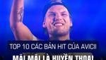 Top 10 các bản hit của Avicii: Mãi mãi là huyền thoại của nhạc điện tử thế giới