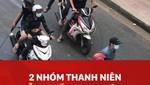Hai nhóm thanh niên hỗn chiến kinh hoàng ở Sài Gòn