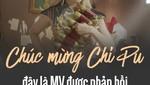 Chúc mừng Chi Pu, đây là MV được phản hồi tốt nhất từng có!
