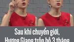 Sau khi chuyển giới Hương Giang trốn bố 3 tháng, bị mẹ hỏi làm ngực to thế?