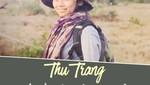 Thu Trang : Bảo tồn động vật hoang dã cũng chính là bảo vệ đồng loại của mình