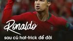 """Ronaldo sau cú hat-trick để đời vào lưới Tây Ban Nha: """"Đây là thành quả của cả đội"""""""