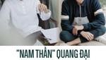 """""""Nam thần"""" Quang Đại tự nhận mình hơi... ngớ ngẩn ở đời thường"""