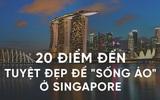 Đi du lịch Singapore, muốn có ảnh đẹp thì phải đến những nơi này