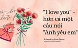 Khi I love you không chỉ là anh yêu em: Quan niệm khác nhau của các quốc gia về cách bày tỏ tình yêu
