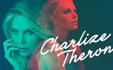 Charlize Theron: Tuổi thơ u ám phải trả giá bằng máu và nước mắt để được tự do