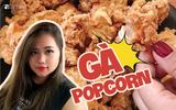 Cô gái 9X chia sẻ công thức làm gà popcorn tuyệt đỉnh hút 16 ngàn lượt like share MXH