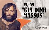Vụ án gia đình Manson: Kẻ thảm sát nữ diễn viên xinh đẹp đang mang thai làm rung chuyển Hollywood, khiến cả nước Mỹ khiếp sợ