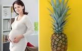 Sự thật mẹ bầu nên biết khi ăn dứa
