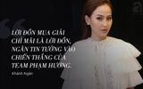 Cô gái đẹp nhất đội Phạm Hương nói gì khi bị chỉ trích thắng nhờ Hà Hồ