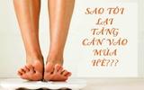 Làm 4 việc này trong mùa hè sẽ khiến bạn tăng cân nhanh chóng mặt