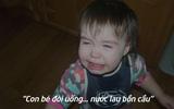 Cười không nhặt được mồm với các lý do khiến trẻ khóc lóc