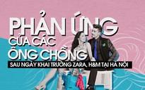 Xin thề đây chắc chắn là 5 kiểu phản ứng kinh điển của các ông chồng sau ngày khai trương Zara và H&M Hà Nội