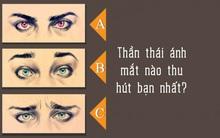 Chọn thần thái ánh mắt xem bạn là người thế nào