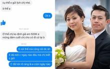 Cô dâu nhắn tin mời cưới, sợ khách trốn nên thẳng tưng đòi 500 nghìn tiền mừng