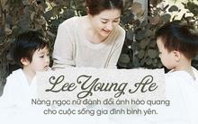 Lee Young Ae: Nàng ngọc nữ nói không với scandal, đánh đổi hào quang cho cuộc sống gia đình bình yên