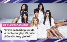 Gia đình Kim Kardashian: Cái gì không giết được bạn thì sẽ làm bạn trở nên… giàu có hơn