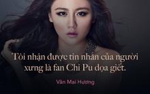 Văn Mai Hương tiết lộ bị fan của Chi Pu dọa giết; Hoa hậu Đỗ Mỹ Linh tuyên bố không cần đại gia